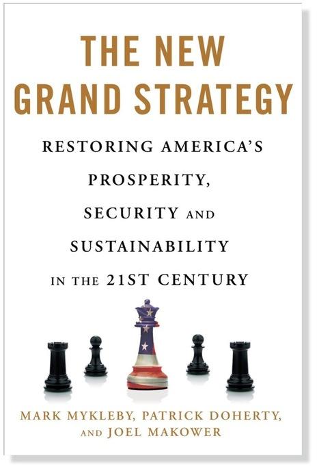 Joel Makower / The New Grand Strategy   Peer2Politics   Scoop.it