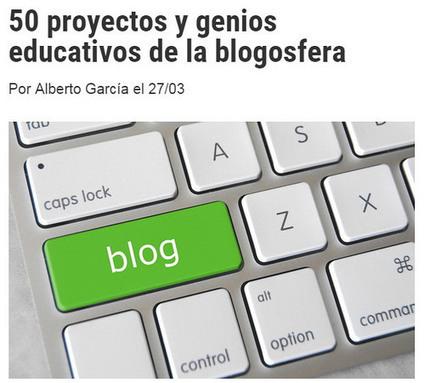 """""""Cincuenta proyectos y genios educativos de la blogosfera"""", post de Alberto García   Mikel Agirregabiria   APRENDIZAJE   Scoop.it"""