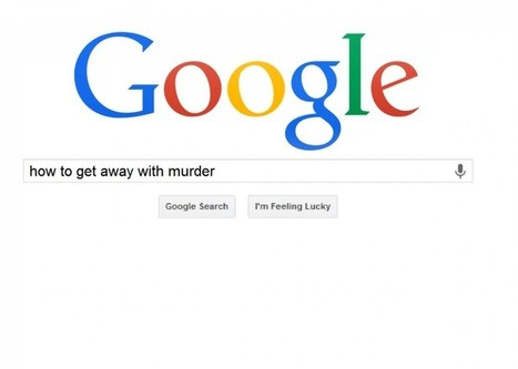 How your Google searches can be used against you in court | Edu-search | Scoop.it