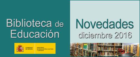 Novedades de la Biblioteca de Educación | BlogBibliotecas | Formación, tecnología y sociedad | Scoop.it