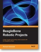Unbox, power up, and configure the BeagleBone black to create complex robotic projects with Packt's new book and eBook | Packt Publishing | BeagleBone | Scoop.it