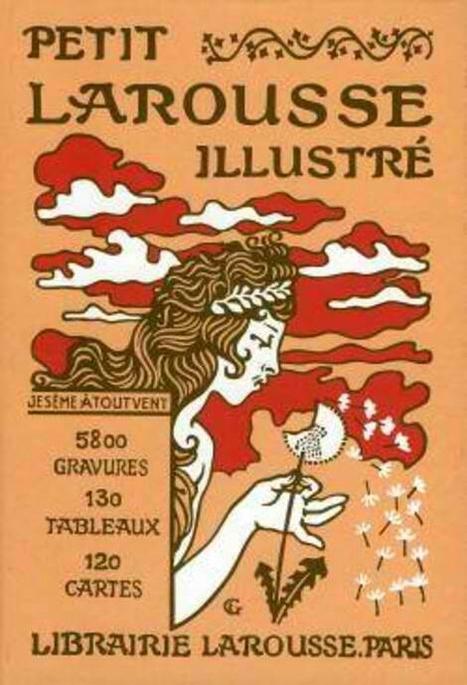 Le Petit #Larousse illustré 1905 en ligne | Nos Racines | Scoop.it