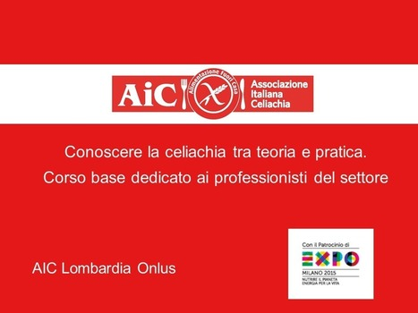Aic Lombardia Onlus per EXPO 2015 | FreeGlutenPoint | Scoop.it