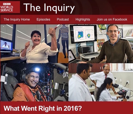 BBC World Service - The Inquiry:What Went Right in 2016?   Publications   Scoop.it