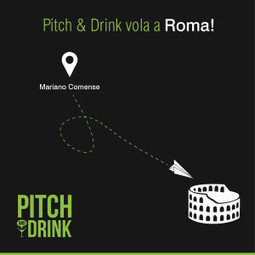 Doppio appuntamento per Pitch & Drink: Mariano Comense e Roma | Blog | The Italian Startup Ecosystem | Scoop.it