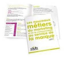 Etude sur les nouveaux métiers du marketing et de la communication au service de la marque   Marketing, Communication et marque   Scoop.it
