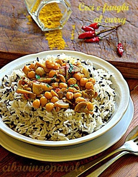 CIBO VINO E PAROLE ...: Ceci e funghi al curry | FOOD BLOG | Scoop.it