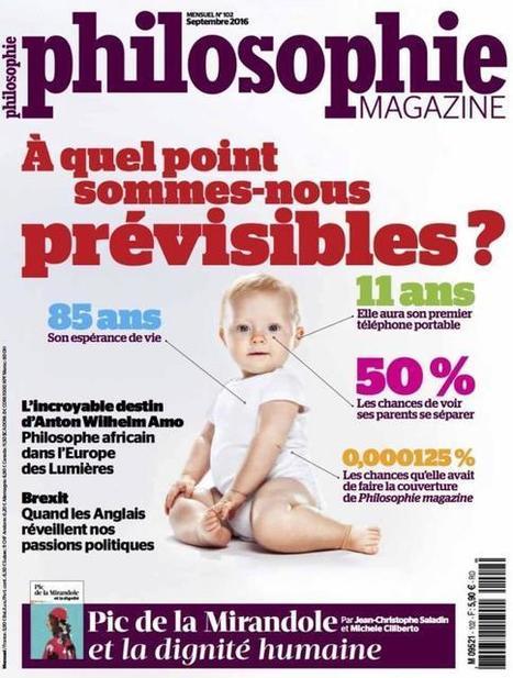 À quel point sommes-nous prévisibles ? • Dossiers, Prévision, Temps, Liberté, Aliénation • Philosophie magazine | Trends, directions, future... | Scoop.it