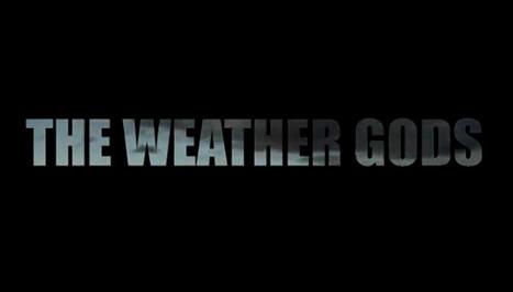 The Weather Gods   The Next Edge   Scoop.it