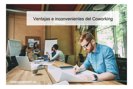 Ventajas e inconvenientes de trabajar en un Coworking | Materiales educativos | Scoop.it