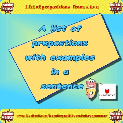 Prepositions list with with explanation updated version free to download in PDF | Learning Basic English, to Advanced Over 700 On-Line Lessons and Exercises Free | Scoop.it