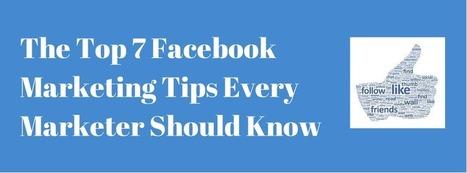 The Top 7 Facebook Marketing Tips Every Marketer Should Know   Pour améliorer l'efficacité de votre force de vente, une seule adresse: mMm (formation_ conseil_ animation) en marketing management........................ des entreprises et des organisations .......... mehenni Marketing management.........   Scoop.it