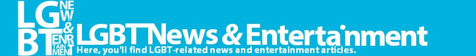 LGBT News & Entertainment!