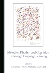 Cambridge Scholars Publishing. Melodies, Rhythm and Cognition in Foreign Language Learning | Todoele - Enseñanza y aprendizaje del español | Scoop.it