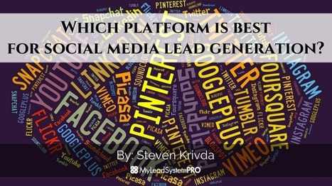 Which platform is best for social media lead generation? • My Lead System PRO - MyLeadSystemPRO | Digital Culture | Scoop.it