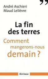 La fin des terres – Comment mangerons-nous demain ? | décroissance | Bretagne en transition | Scoop.it