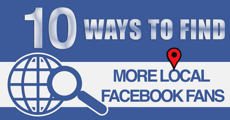 10 Ways to Find More Local Facebook Fans | | Social-ization | Scoop.it
