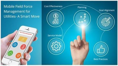 Mobile Field Force Management for Utilities- A Smart Move | Mobile Sales Force Automation | Scoop.it
