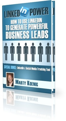 LinkedIn Power: How to Use LinkedIn to Generate Powerful Business Leads | Social Media | Scoop.it