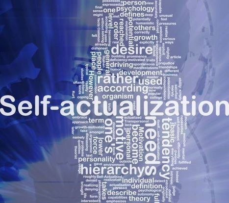 ARE YOU A SELF-ACTUALISER? - Wisdom for Future Leaders | Team Success : Global Leadership Coaching Tips and Free Content | Scoop.it