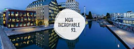 Mon incroyable 93 hébergé sur la plateforme blogs de tourisme93.com | Parisian'East, la communauté urbaine des amoureux de l'Est Parisien. | Scoop.it