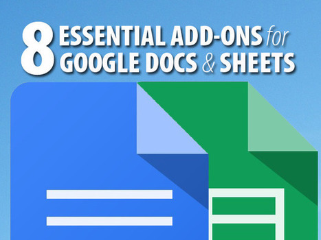8 essential add-ons for Google Docs and Sheets | Websites I Found So You Don't Need To | Scoop.it