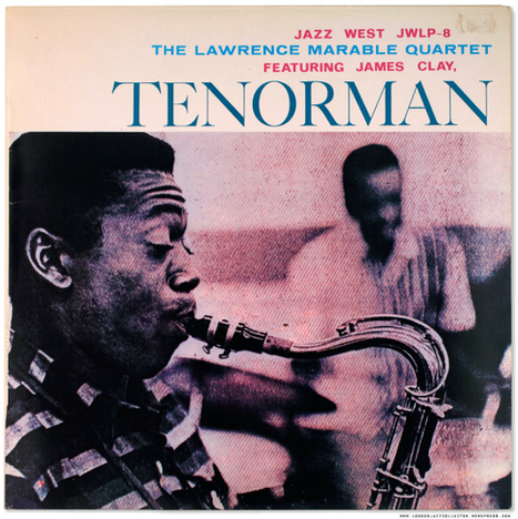Lawrence Marable/ James Clay: Tenorman (1956) Jazz West/ Fresh Sounds re | Jazz Plus | Scoop.it
