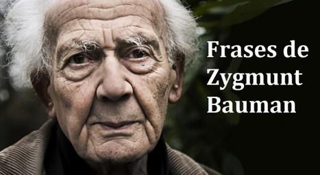 Las 50 mejores frases de Zygmunt #Bauman | Economía del Bien Común | Scoop.it