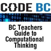 Teachers' Guide to Computational Thinking - CodeBC   Ed Tech   Scoop.it