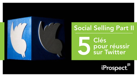 5 conseils pour réussir son Social Selling sur Twitter | Le Social Media par ChanPerco | Scoop.it