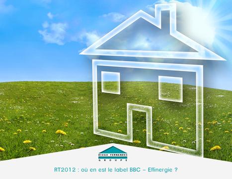 RT2012, quel avenir pour le label BBC Effinergie ? | Maison individuelle | Scoop.it