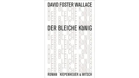 David Foster Wallace: Der bleiche König: Dazu ist nie genug gesagt | Poesie, Kunst, Literatur, Spiel, Fluxus, Netzliteratur, Medienkunst, Netzkunst | Scoop.it