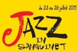 Jazz in Sanguinet 2015 : un festival pour tous les jazz ! | Un petit goût de Vacances | Scoop.it