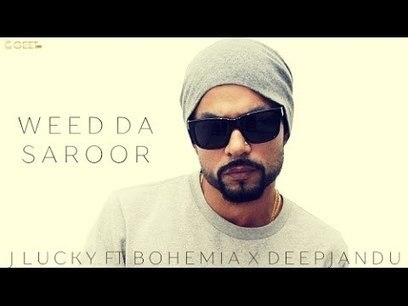 Weed Da Saroor Lyrics – BOHEMIA | J Lucky | Deep Jandu - Latest Hindi Lyrics | Lyrics | Scoop.it
