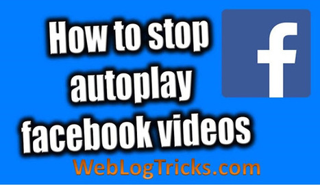 How to stop auto-play videos on Facebook   Web Development   Scoop.it