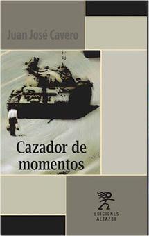 Iluminaciones: Juan José Cavero. Cazador de momentos. Lima: Altazor, 2013.   Ciencia ficción, fantasía y terror... en Hispanoamérica   Scoop.it