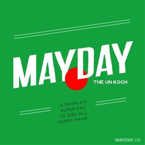 Calling MayDay on Democracy, Super PAC Powered By Citizens Vows to #GetMoneyOut | Coffee Party Election Coverage | Scoop.it