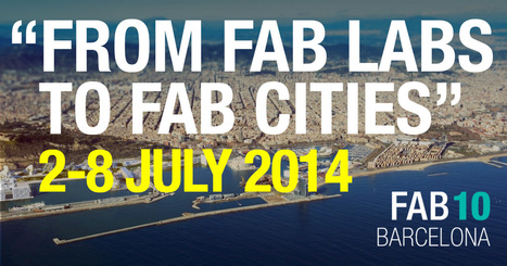 FAB10 Barcelona - The 10th Global Fab Lab Conference | Fab Lab à l'université | Scoop.it