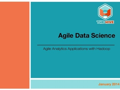 Agile Data Science by Russell Jurney_ The Hive_Janruary 29 2014 | Web Project Management | Scoop.it
