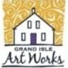 Grand Isle Art Works