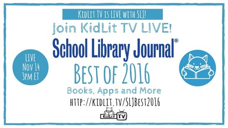 SLJ Best of 2016 LIVE STREAM! - KidLit.TV | Multicultural Children's Literature | Scoop.it