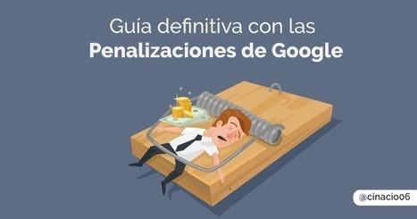 Penalización de Google: Guía definitiva sobre las penalizaciones web | cinacio06 | Scoop.it