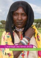 L'avantage des terres arides: Protéger l'environnement, autonomiser les populations | Les déserts dans le monde | Scoop.it