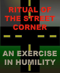 """The Ritual of the Street Corner -- a """"tonic"""" exercise in humility 