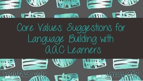 Core Values: Suggestions for Language Building with AAC Learners | AAC: Augmentative and Alternative Communication | Scoop.it