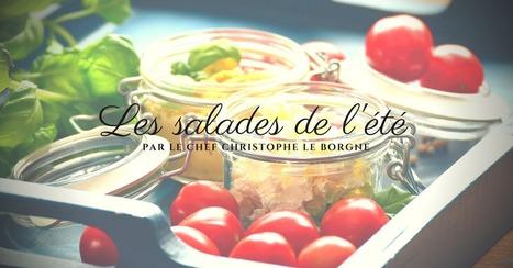 Les salades de l'été par le Chef Christophe Le Borgne - Essor | Cuisine et cuisiniers | Scoop.it