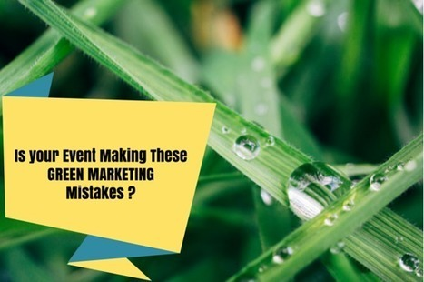 Is Your Event Making these Green Marketing Mistakes? | Resources about Corporate Social Responsibility | Scoop.it