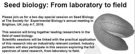 Interesting session during SEB meeting: Seed biology: From laboratory to field | Wageningen Seed Lab | Scoop.it