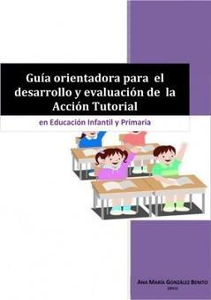 Guía orientadora para el desarrollo y evaluación de la acción tutorial E.I. y E.P. | Cambio | Scoop.it