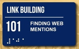 Link Building 101: Finding Web Mentions | Online Marketing | Scoop.it